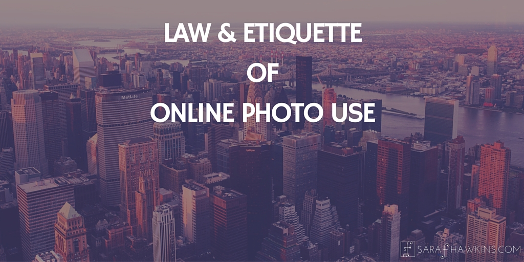 Law and Etiquette of Online Photo Use