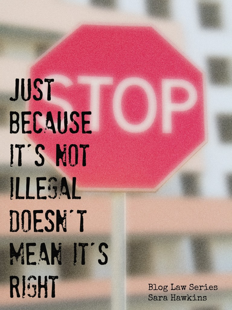 Just Because it's not illegal doesn't mean it's right
