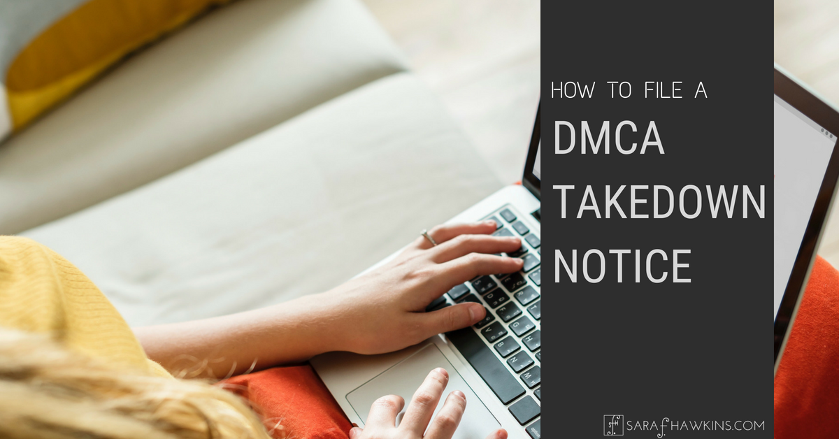 how to file a dmca takedown notice sara f hawkins