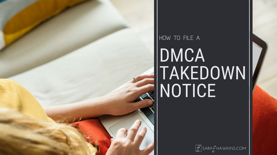 Dmca: How To File A DMCA Takedown Notice