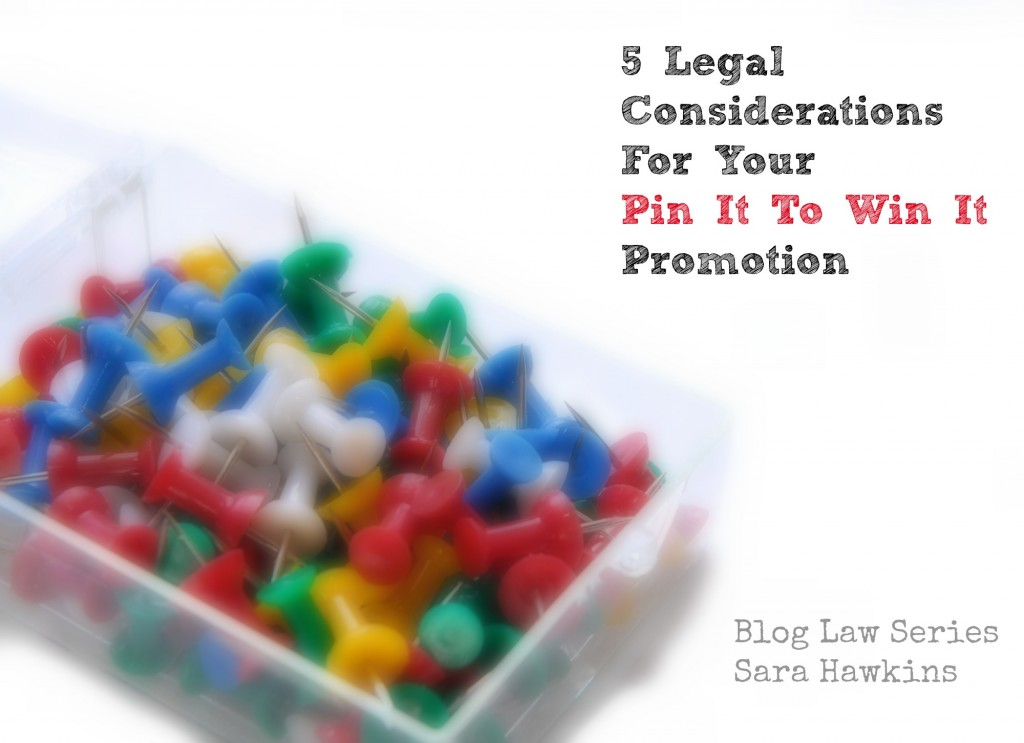 5 Legal Considerations for your Pin It To Win It Promotion