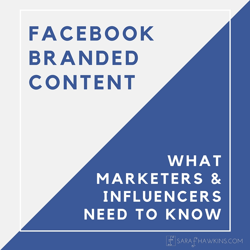 Facebook Branded Content - What marketers and influencers need to know