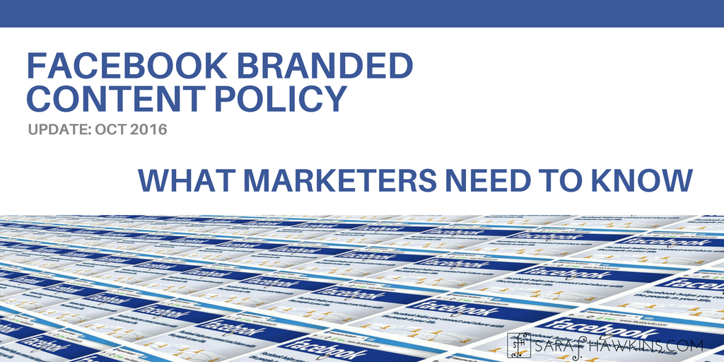 Facebook Branded Content Policy Update October 2016 - What marketers need to know