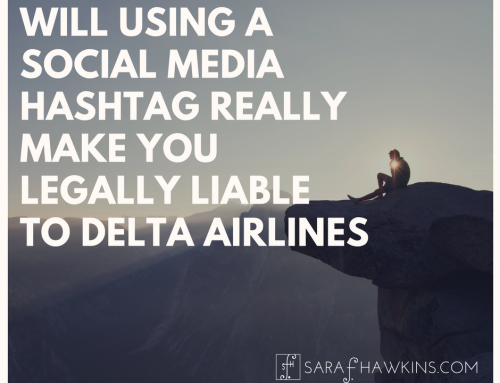 Will Using a Social Media Hashtag Really Make You Legally Liable to Delta Airlines (or Any Company for that Matter)?