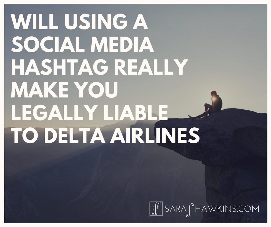 Will Using A Social Media Hashtag Really Make You Legally Liable to Delta Airlines