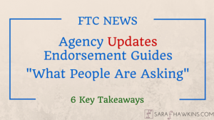 FTC Updates to Endorsement Guides - What People are Asking