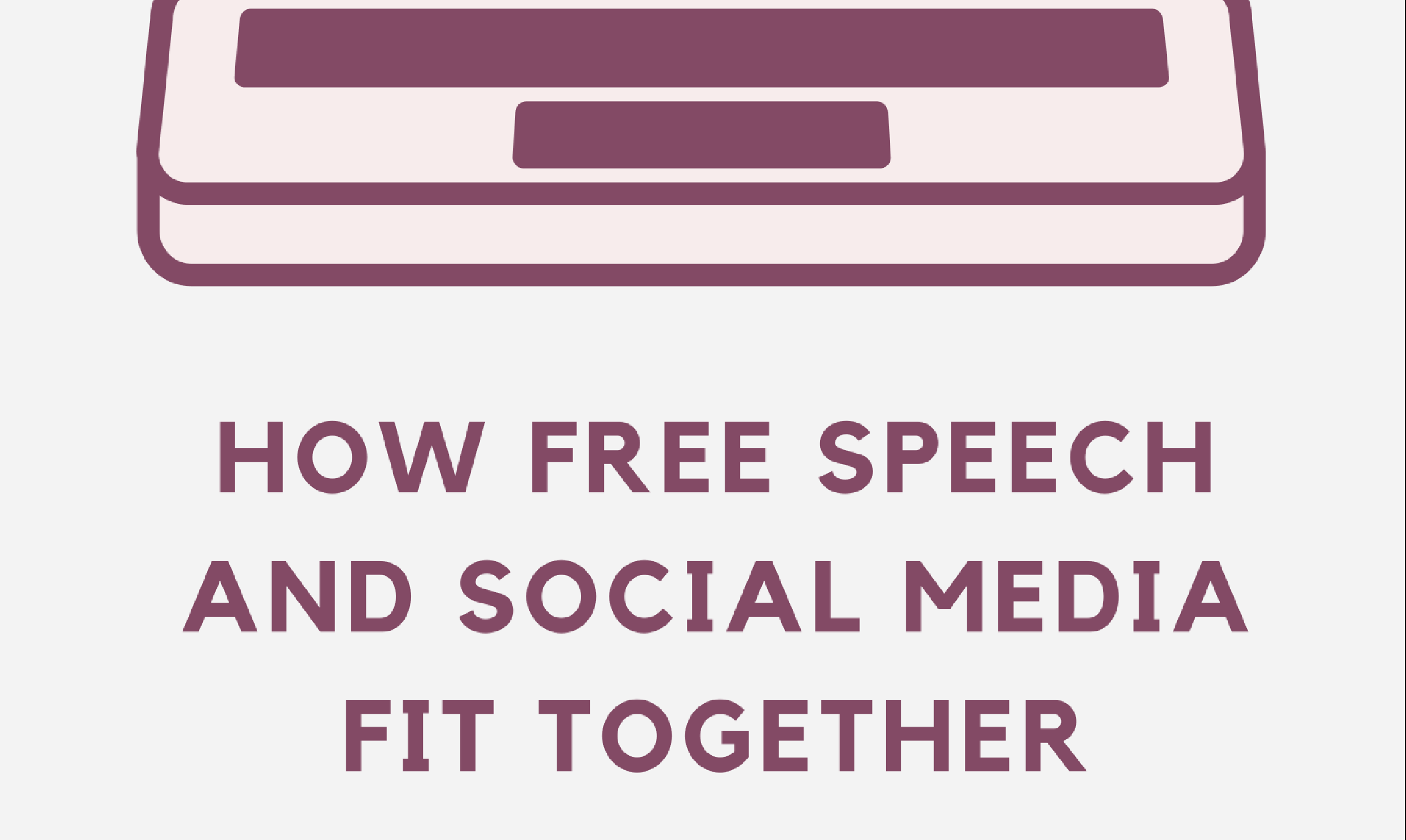 How free speech and social media fit together