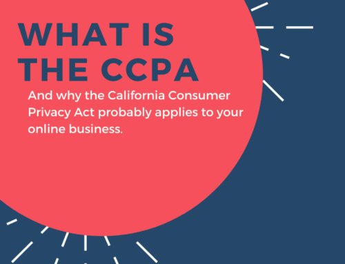What is the CCPA and Why It Likely Applies to Your Business